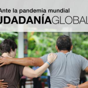 Ante la pandemia mundial, Ciudadanía Global